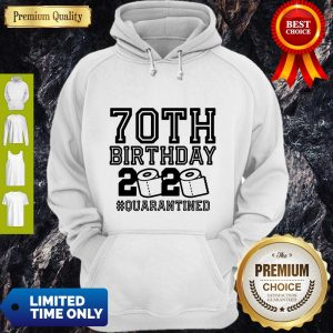Pretty 70th Birthday 2020 Toilet Paper Quarantine Hoodie