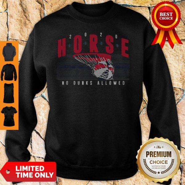Nice Horse 2020 No Dunks Allowed Sweatshirt