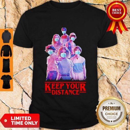 Nice Stranger things Eleven Mike Will Max Dustin Lucas Season Keep Your Distance Covid-19 Shirt