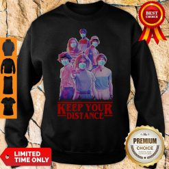 Nice Stranger things Eleven Mike Will Max Dustin Lucas Season Keep Your Distance Covid-19 Sweatshirt
