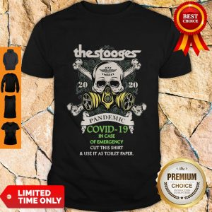 Premium The Stooges 2020 Pandemic Covid-19 And In Case Of Emergency Shirt
