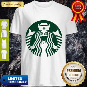 Pretty Starbuck Coffee Nurse Shirt