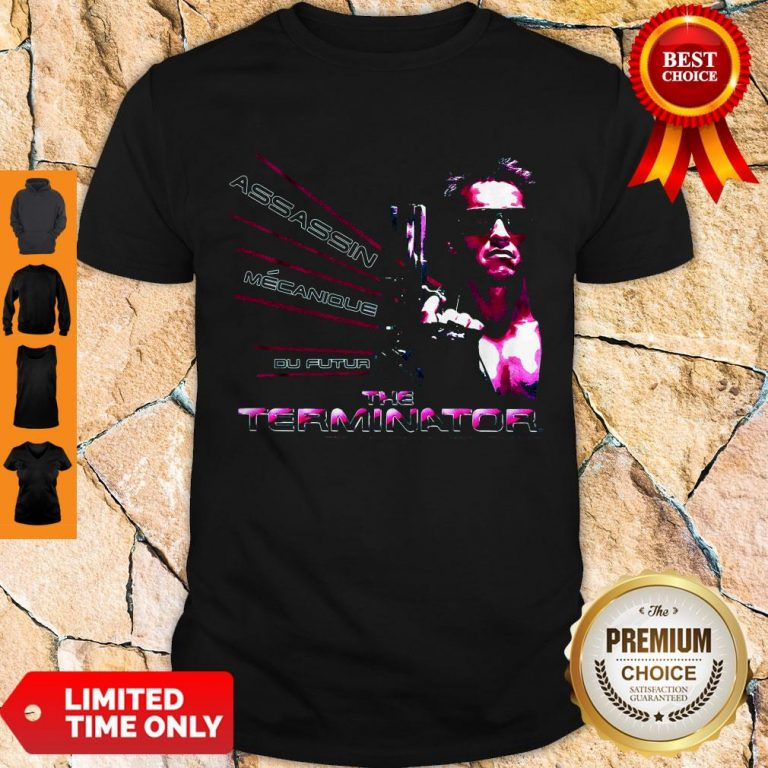 Nice American Assassin Mecanique Du Futur The Terminator Shirt