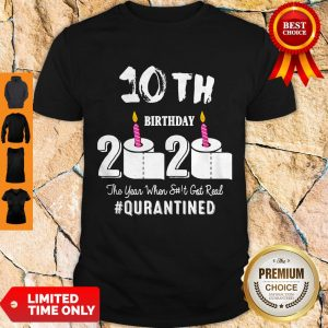 Top 10th Birthday 2020 The Year When Shit Got Real Pin Shirt