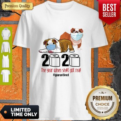 Good Happy Bulldog Face Mask 2020 The Year When Shit Got Real Quarantined Shirt