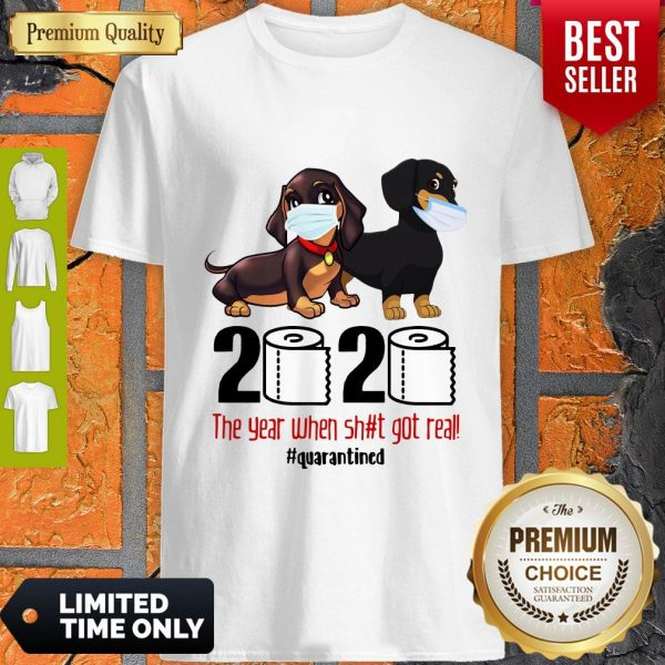 Funny Dachshund Face Mask 2020 The Year When Shit Got Real Quarantined Shirt