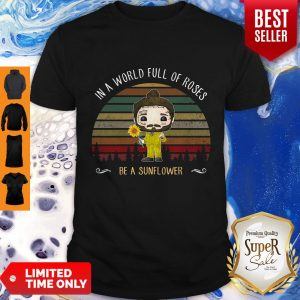Good Post Malone In A World Full Of Roses Be A Sunflower Vintage Shirt