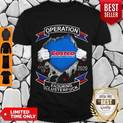 Funny Costco Wholesale Operation Covid-19 2020 Enduring Clusterfuck Shirt