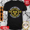 Top Biological Hazard 80th Birthday 2020 Quarantined Coronavirus Shirt