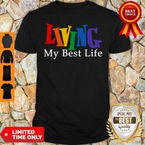 Funny Living My Best Life Shirt