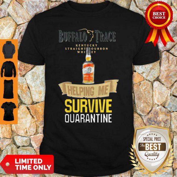 Top Buffalo Trace Kentucky Helping Me Survive Quarantine Shirt