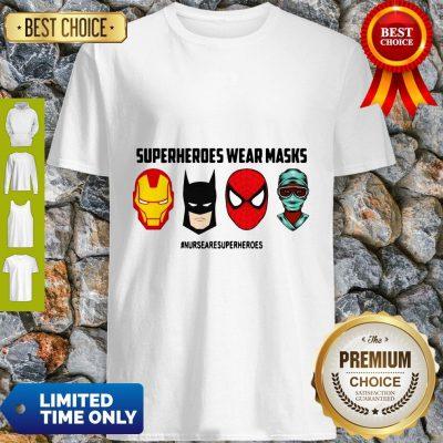 Top Superheroes Wear Masks Nurses Are Superheroes T-Shirt