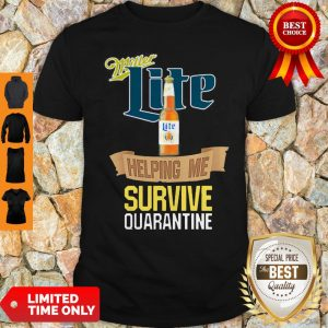 Nice Miller Lite Helping Me Survive Quarantine Covid-19 Shirt