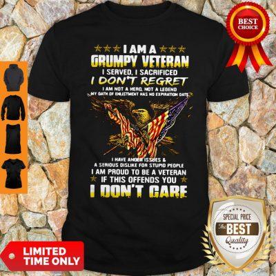Official I Am A Grumpy Veteran I Served I Sacrificed I Don't Regret And I Don't Care Shirt