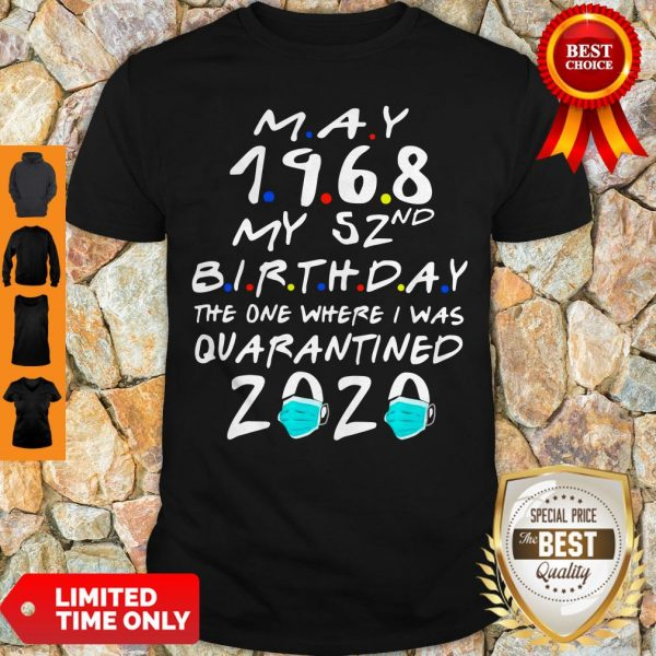 Official May 1968 My 52nd Birthday The One Where I Was Quarantined 2020 Shirt