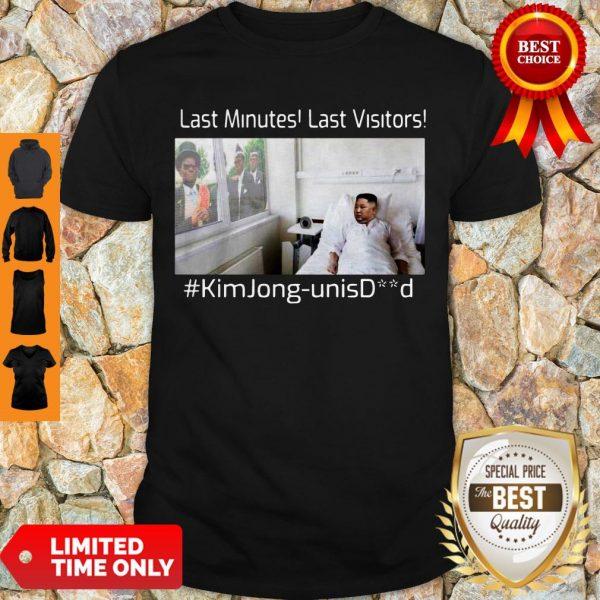 Premium Last Minutes Last Visitors Kim Jong Un Isdead Shirt