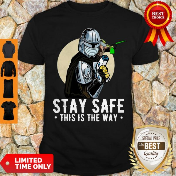 Premium Stay Safe This Is The Way Shirt