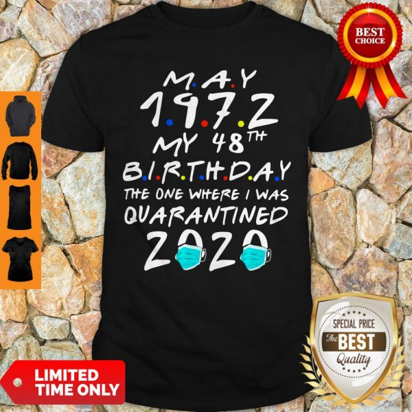 Pretty May 1972 My 48th Birthday The One Where I Was Quarantined 2020 Shirt