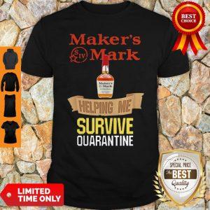 Top Maker's Mark Helping Me Survive Quarantine Shirt