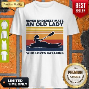 Top Never Underestimate An Old Lady Who Loves Kayaking Vintage Shirt