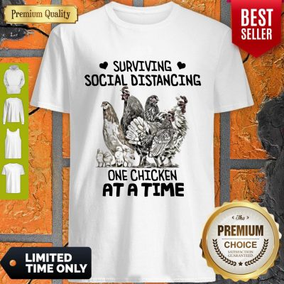 Top Surviving Social Distancing One Chicken At A Time Shirt