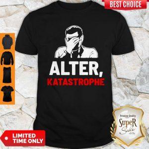 Nice Alter Katastrophe Shirt