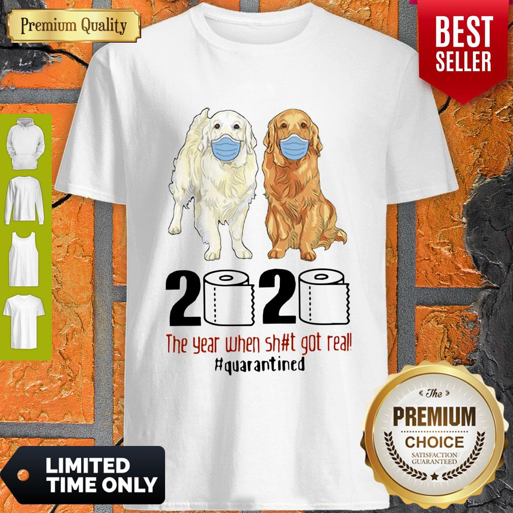 Funny Golden Retrievers 2020 The Year When Shit Got Real Quarantined Covid-19 Shirt Unisex Tshirt