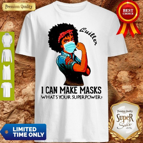 Pretty Black Girl Quilter I Can Make Masks What's Your Superpower Shirt