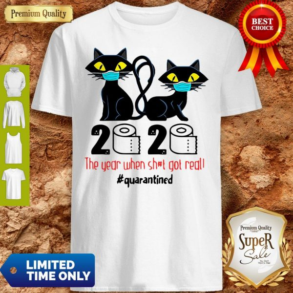 Premium Black Cats 2020 The Year When Shit Got Real #Quarantined Toilet Paper Shirt