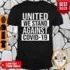 Top United We Stand Against COVID-19 Shirt