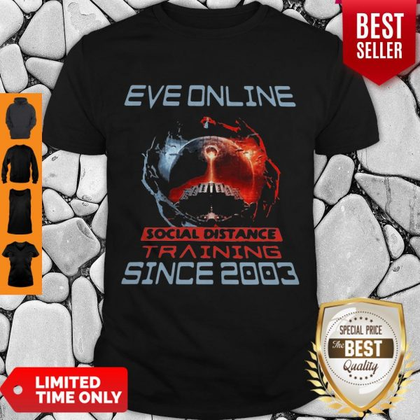 Nice Eve Online Social Distance Training Since 2003 Coronavirus Shirt