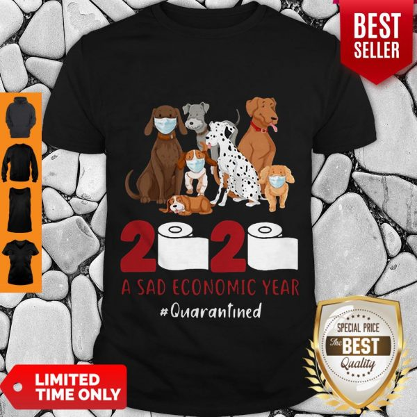 Official Dogs 2020 A Sad Economic Year #Quarantined Shirt