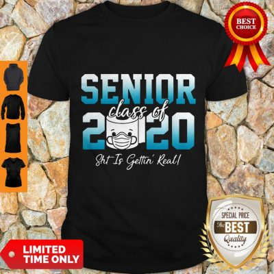 Premium Senior Class Of 2020 Shit Is Getting Real 2020 Toilet Paper Shirt