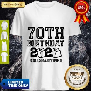Pretty 70th Birthday 2020 Toilet Paper Quarantine Shirt