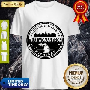 Official Gretchen Whitmer – That Woman From Michigan Shirt