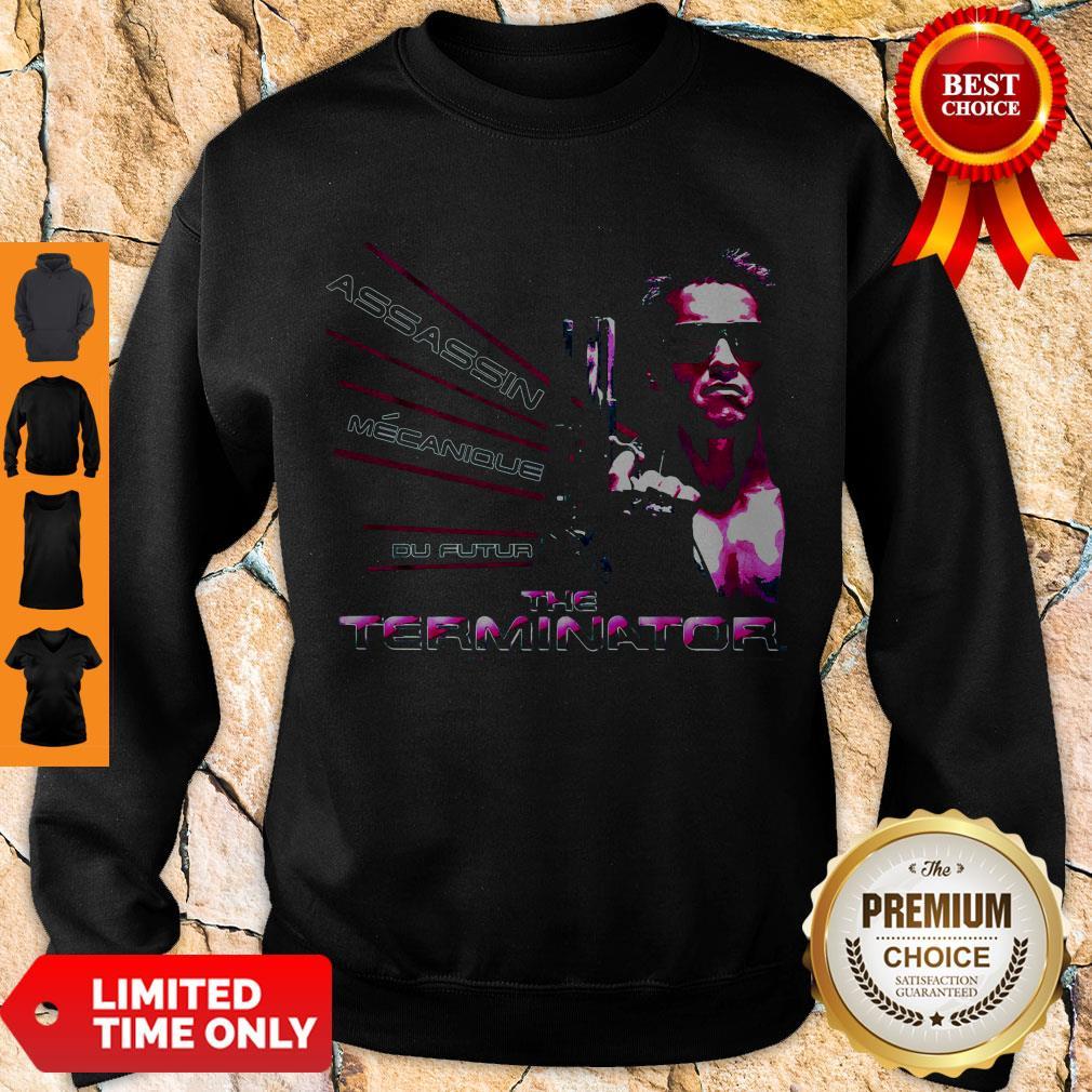 Nice American Assassin Mecanique Du Futur The Terminator Sweatshirt