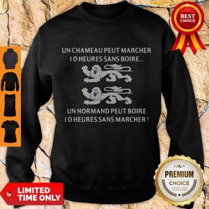 Good Un Chameau Peut Marcher I O Heures Sans Boire Sweatshirt