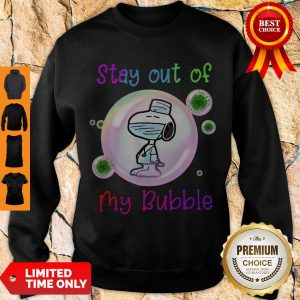 Top Stay Out Of My Bubble Funny Shirt Snoopy Lovers Sweatshirt