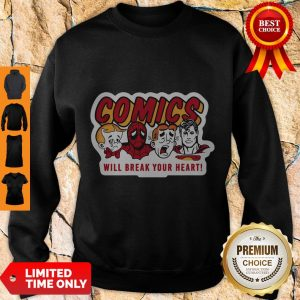 Nice Comics Will Break Your Heart Sweatshirt