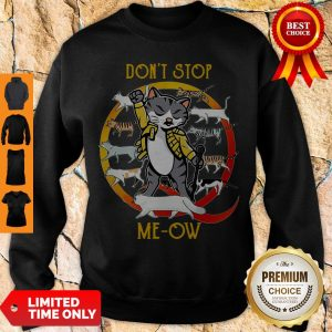 Official Don't Stop Meow Sweatshirt