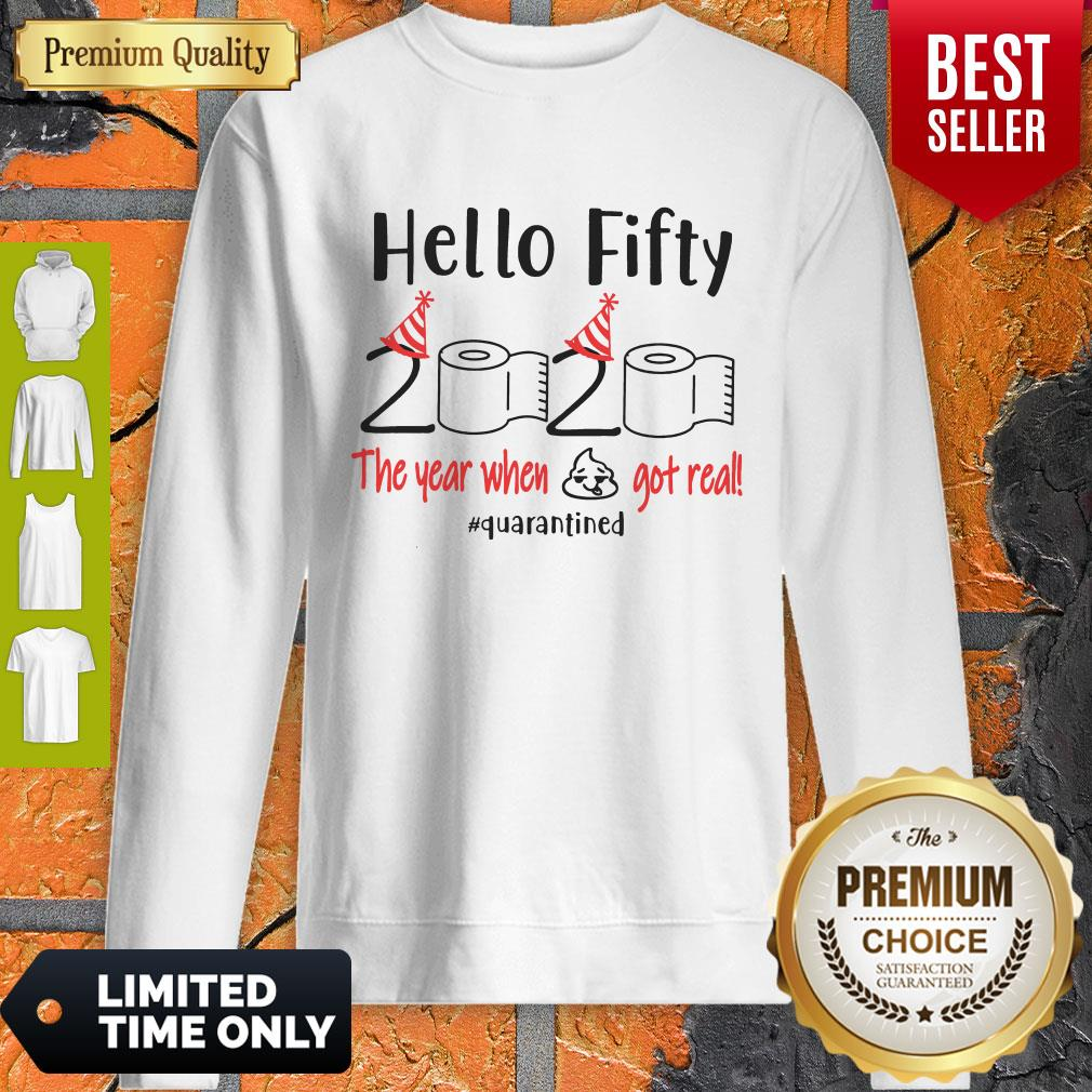 Pretty Hello Fifty 2020 The Year When Got Real Quarantined Sweatshirt