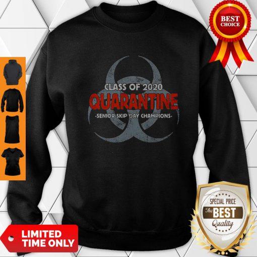Funny Class Of 2020 Quarantine Senior Skip Say Champions Coronavirus Sweatshirt