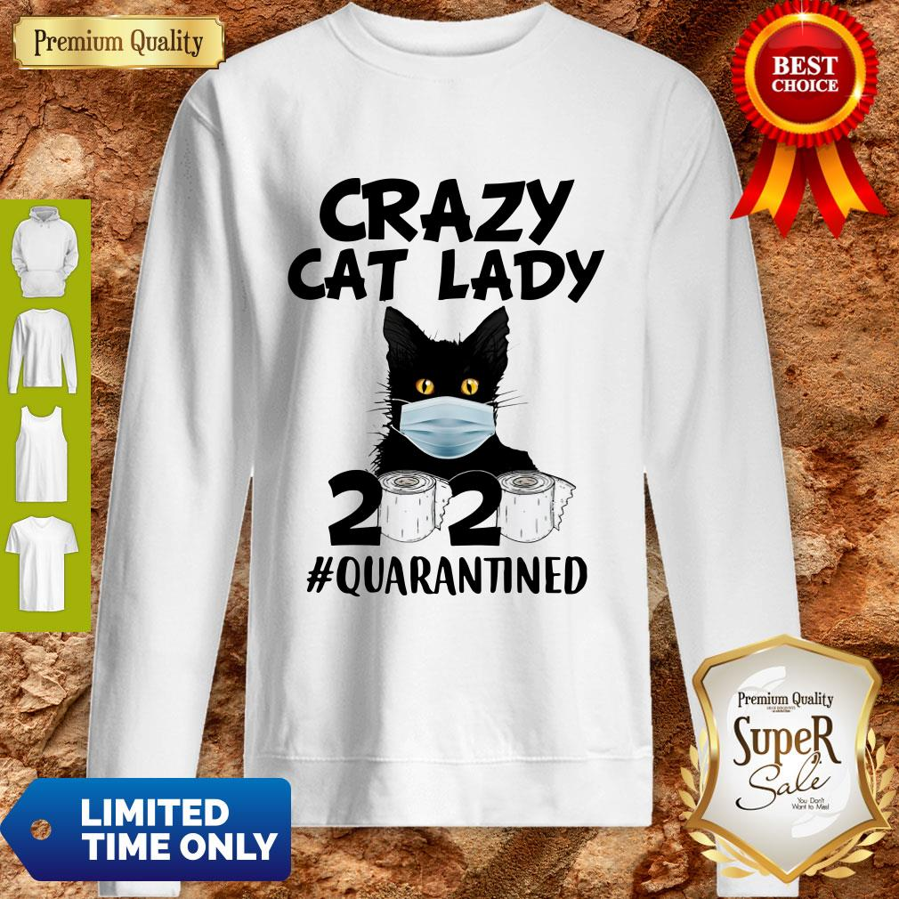 Official Crazy Cat Lady 2020 #Quarantined Sweatshirt