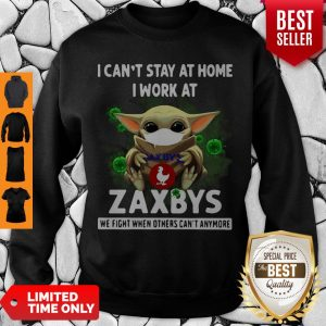 Pretty Baby Yoda Mask I Can't Stay At Home I Work At Zaxbys Coronavirus Sweatshirt