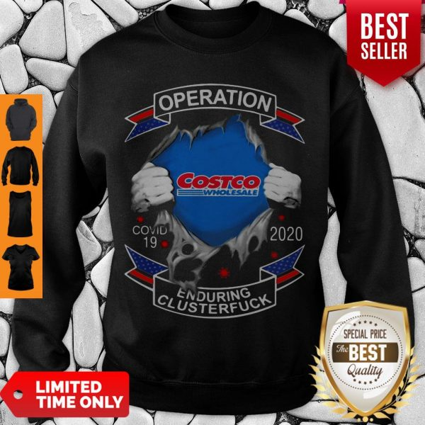 Funny Costco Wholesale Operation Covid-19 2020 Enduring Clusterfuck Sweatshirt