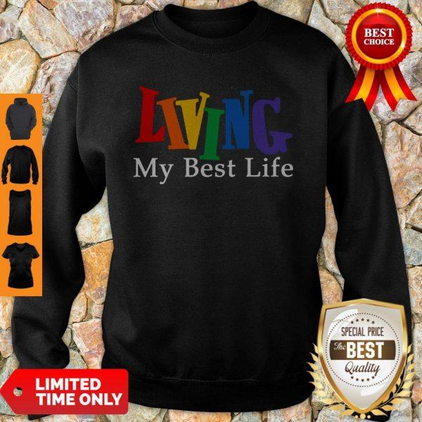Funny Living My Best Life Sweatshirt