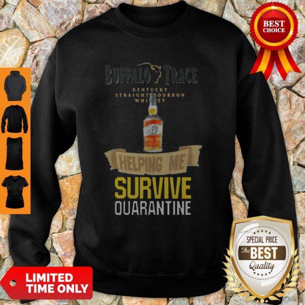 Top Buffalo Trace Kentucky Helping Me Survive Quarantine Sweatshirt