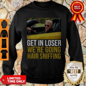 Premium Get In Loser We're Going Hair Sniffing Sweatshirt