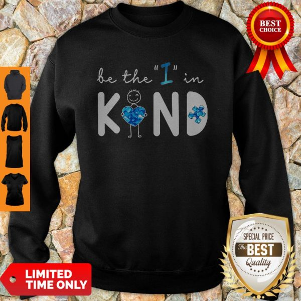 Top Be The I In Kind Autism Sweatshirt