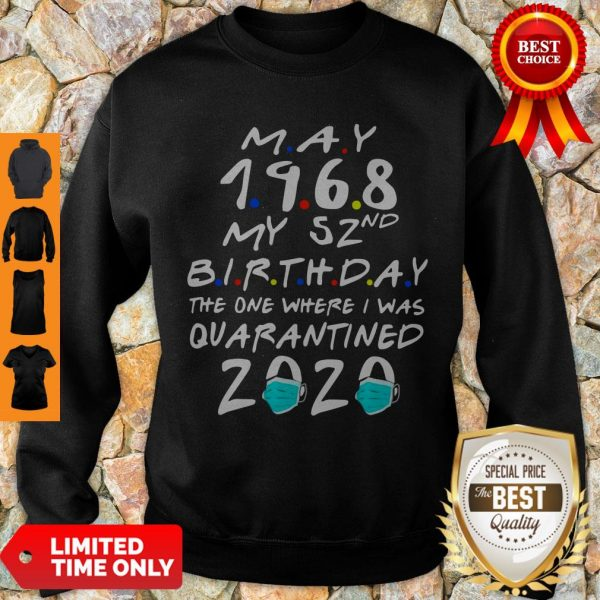 Official May 1968 My 52nd Birthday The One Where I Was Quarantined 2020 Sweatshirt